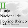 II Lonja Nacional de Porcino Ibérico: Jornadas de encuentro